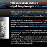 RKB produkuje jedno z największych łożysk baryłkowych z uszczelnieniem